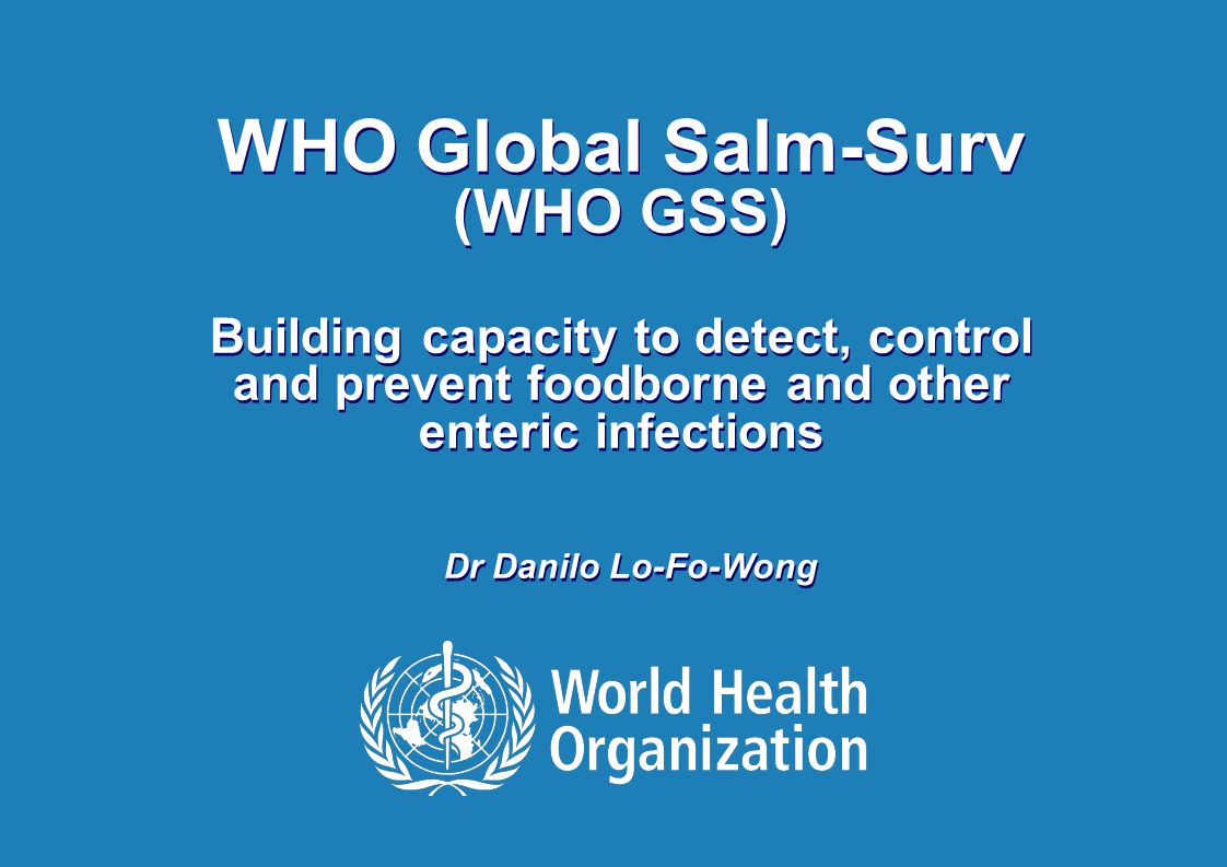 Foodborne Outbreak Investigation, Hanoi, Vietnam 01 – 05 June 2009 What is WHO GSS.
