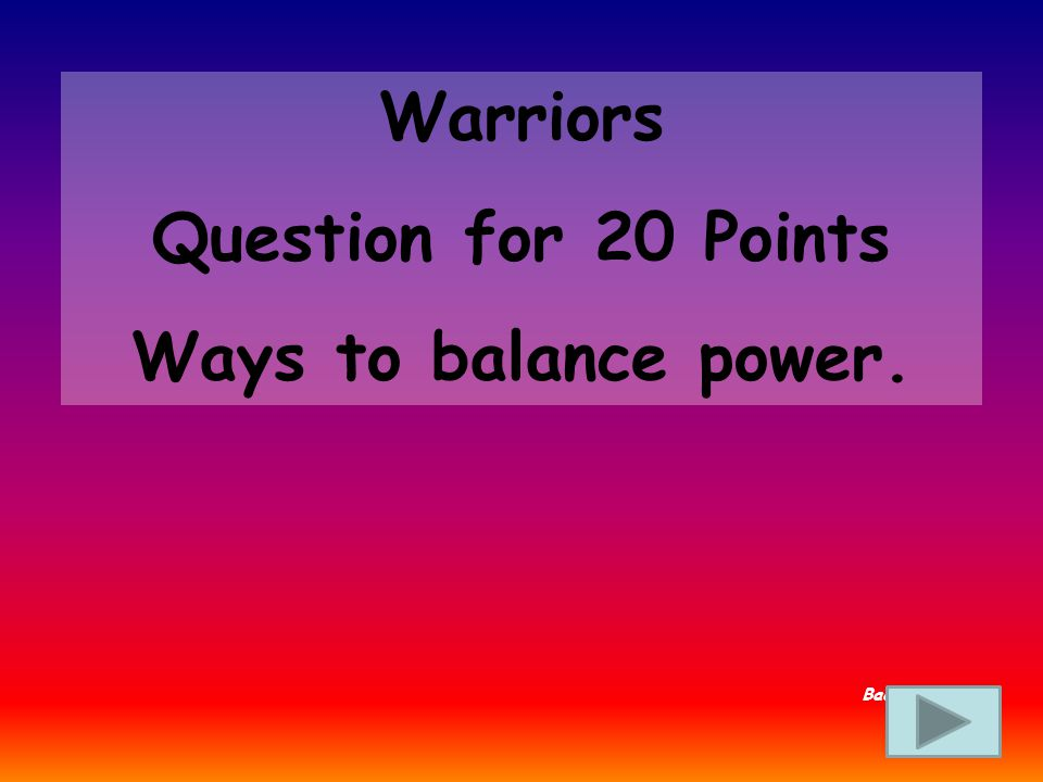 Warriors Answer for 15 Points What is the Roman Senate Back to Board