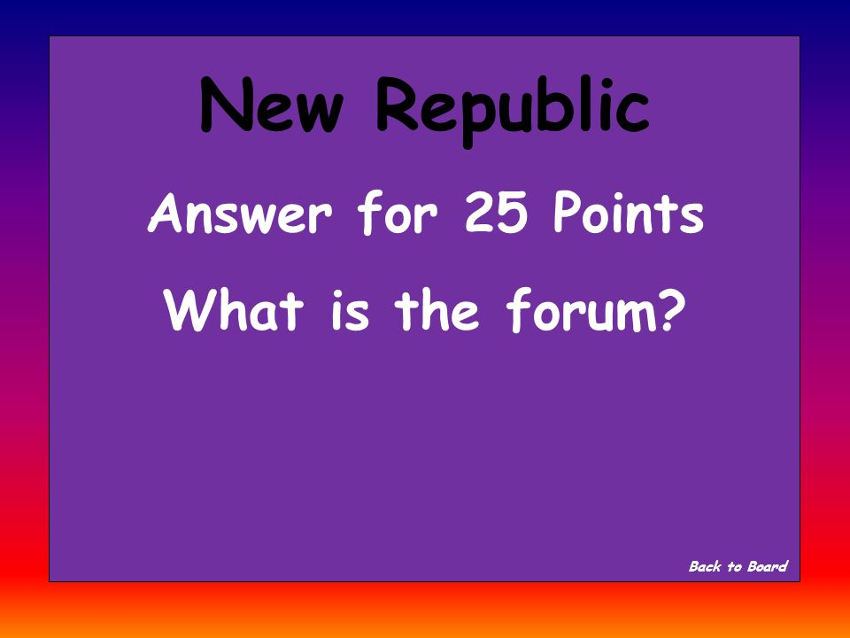 New Republic Question for 25 Points Rome's meeting place