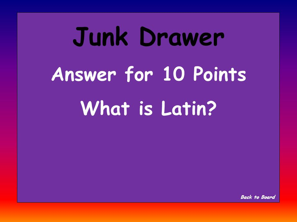 Junk Drawer Question for 10 Points What language does English come from