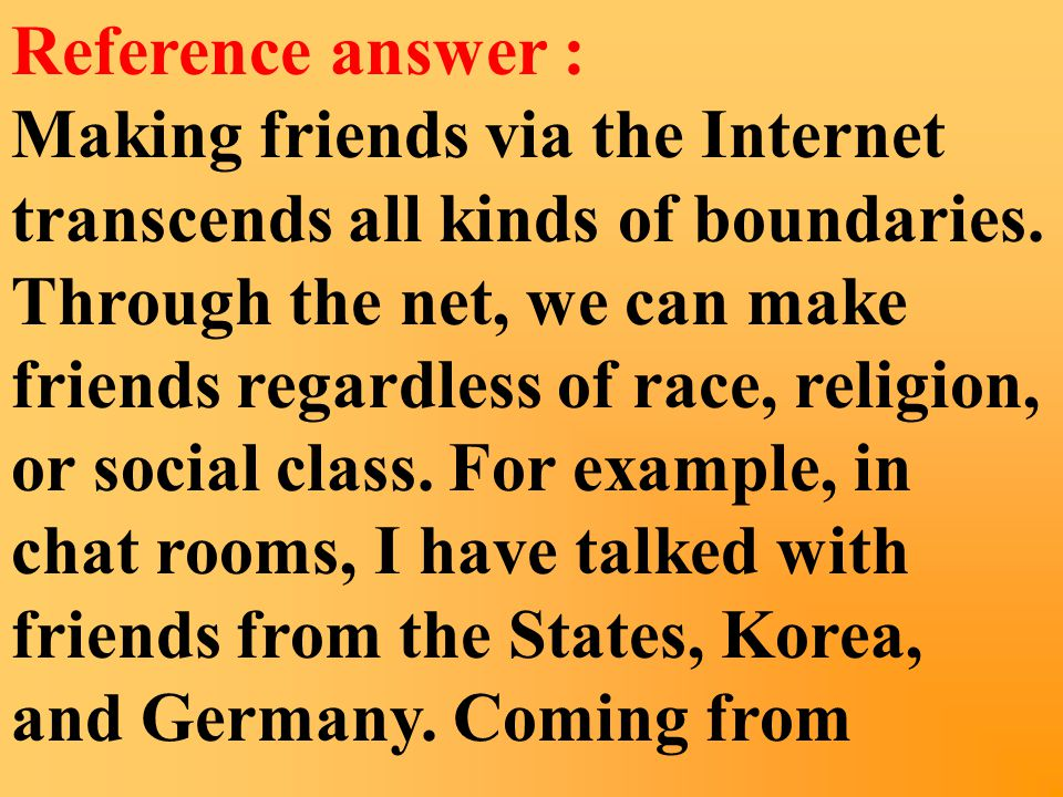 2. What do you think about making friends on the making friends on the Internet? Internet?