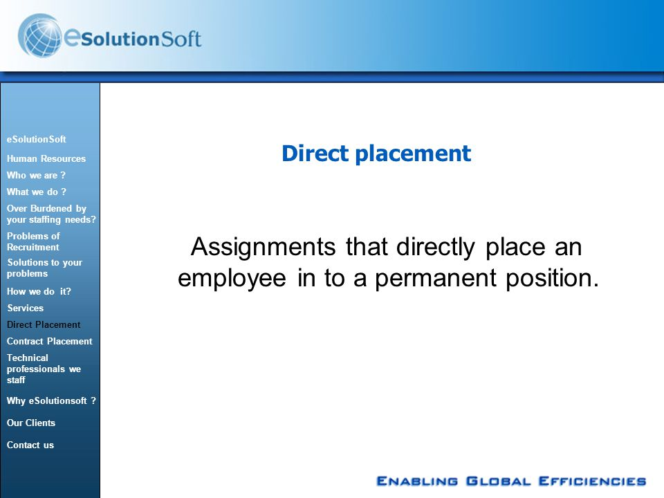 Direct placement Assignments that directly place an employee in to a permanent position.