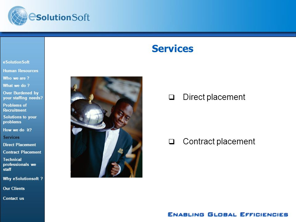 Services  Contract placement  Direct placement eSolutionSoft Human Resources Who we are .