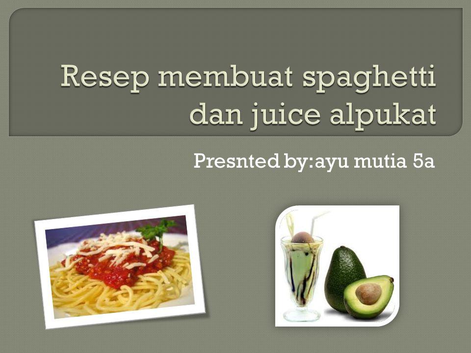 Presnted by:ayu mutia 5a