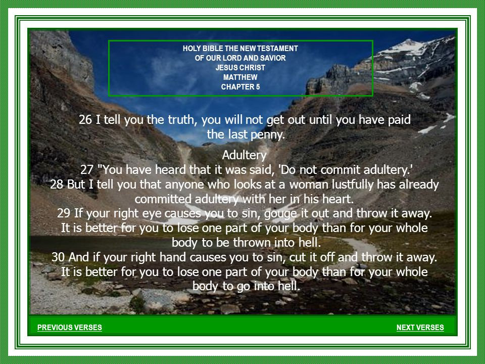 PREVIOUS VERSESNEXT VERSES 26 I tell you the truth, you will not get out until you have paid the last penny.