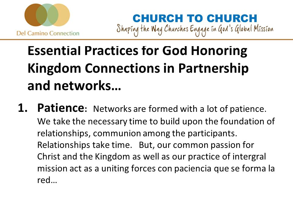 1.Patience : Networks are formed with a lot of patience.