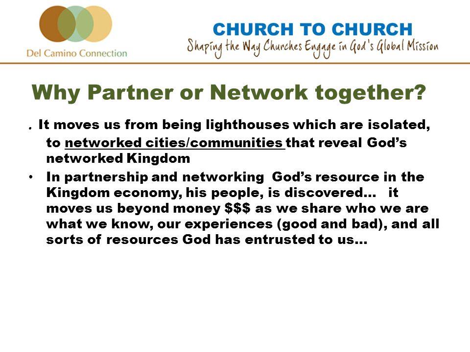 Why Partner or Network together?.