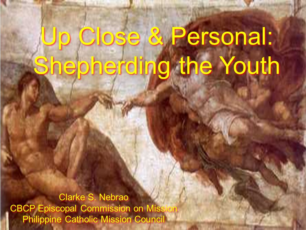 Up Close & Personal: Shepherding the Youth Up Close & Personal: Shepherding the Youth Clarke S.