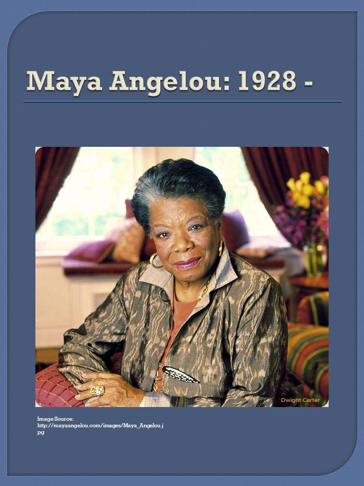 Image Source: http://mayaangelou.com/images/Maya_Angelou.j pg
