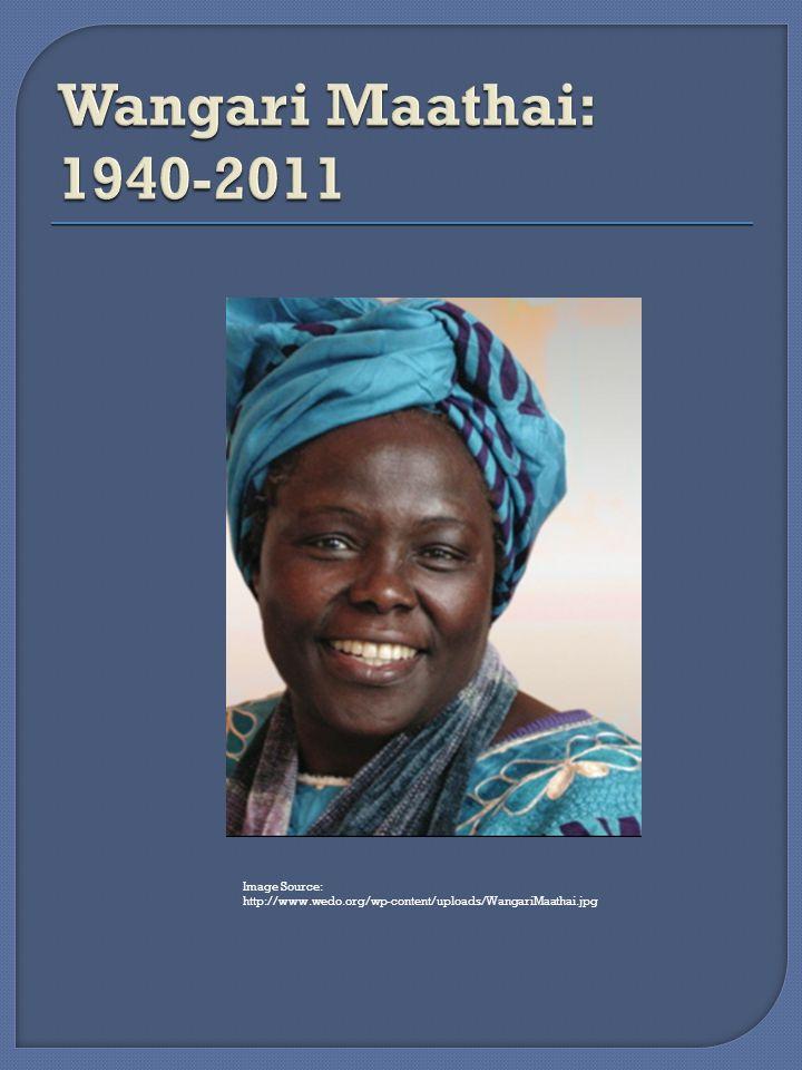 Image Source: http://www.wedo.org/wp-content/uploads/WangariMaathai.jpg
