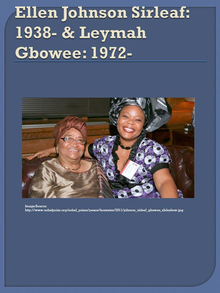 Image Source: http://www.nobelprize.org/nobel_prizes/peace/laureates/2011/johnson_sirleaf_gbowee_slideshow.jpg