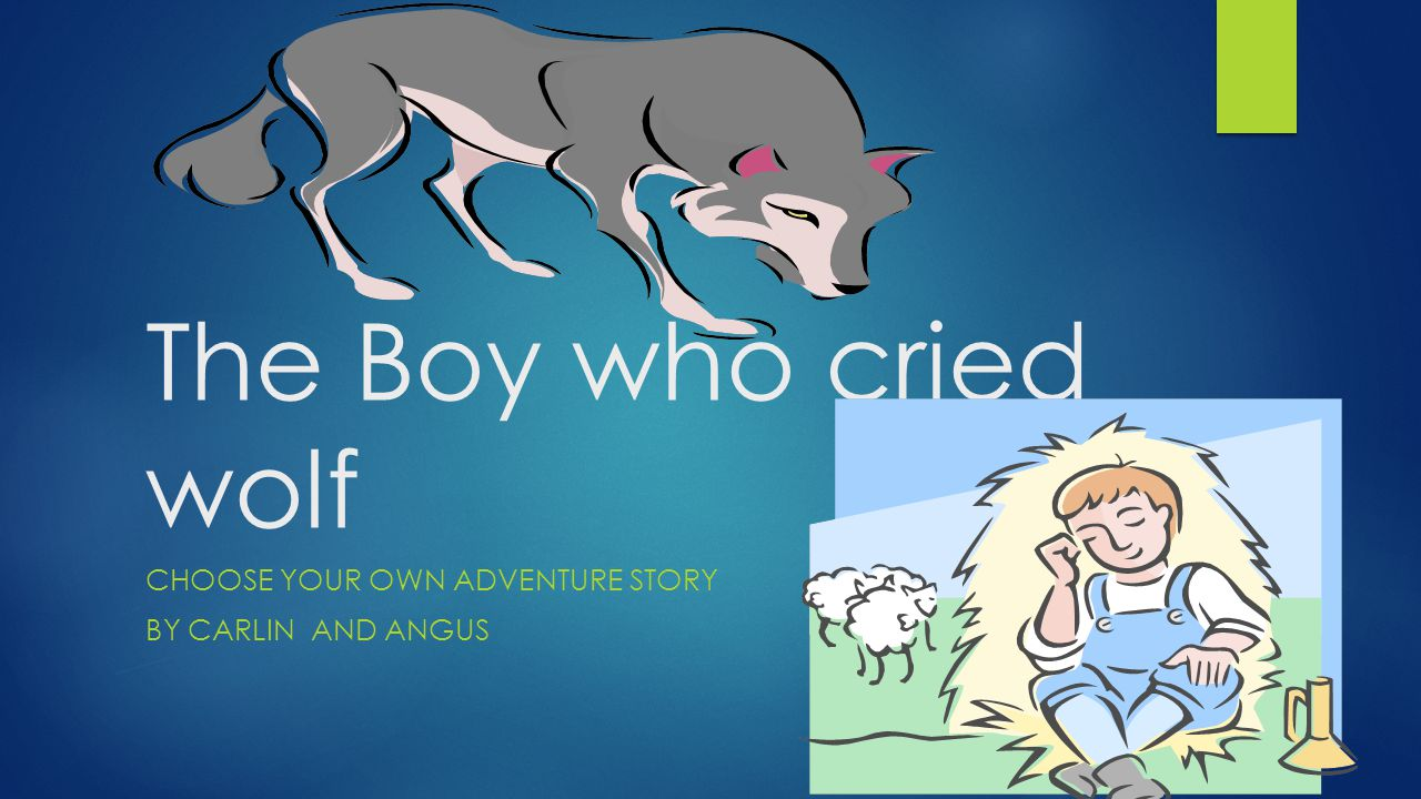 The boy who cried wolf  He threw a stick and missed the wolf, but hit a sheep.