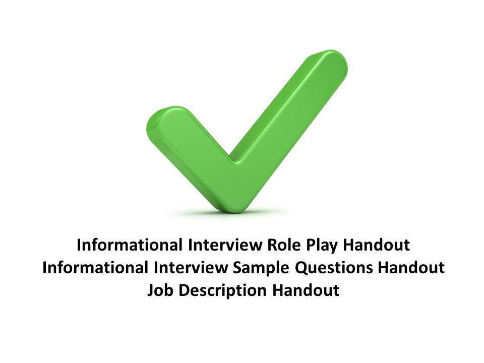 Informational Interview Role Play Handout Informational Interview Sample Questions Handout Job Description Handout