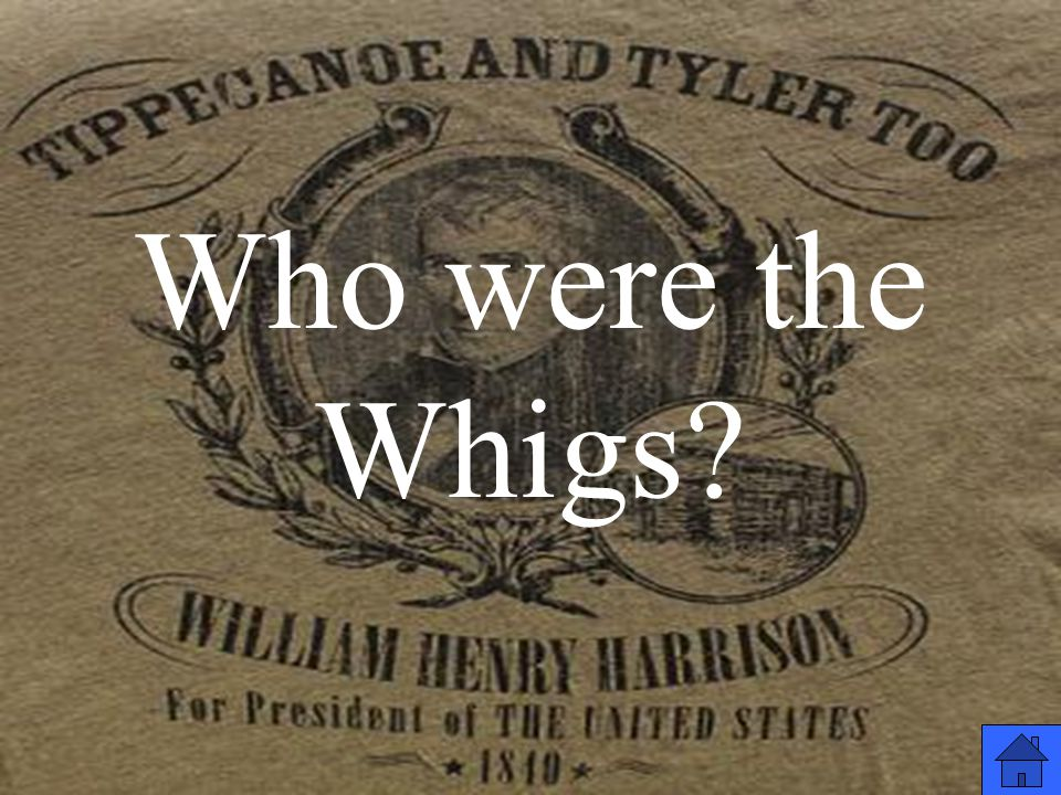 Who were the Whigs?