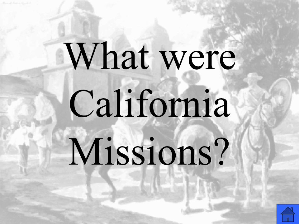 What were California Missions