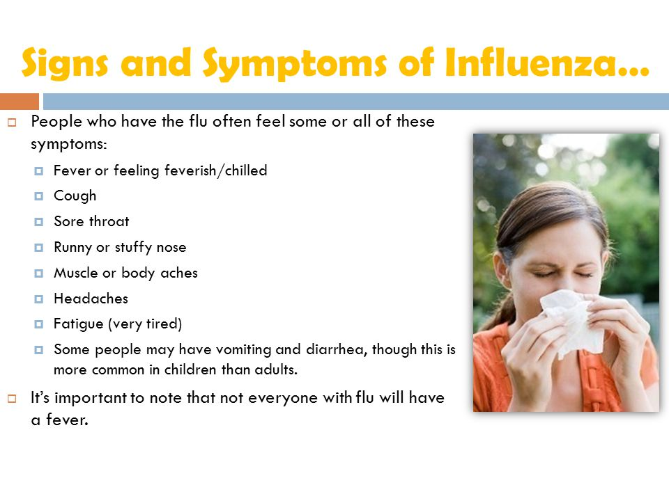 The Flu Vaccine…  The single best way to prevent the flu is to get a flu vaccine each season.