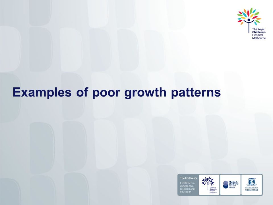 Examples of poor growth patterns