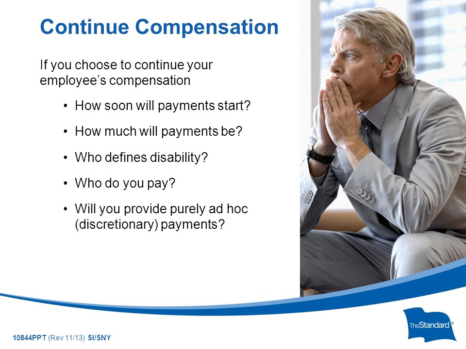 10844PPT (Rev 11/13) SI/SNY If you choose to continue your employee's compensation How soon will payments start.
