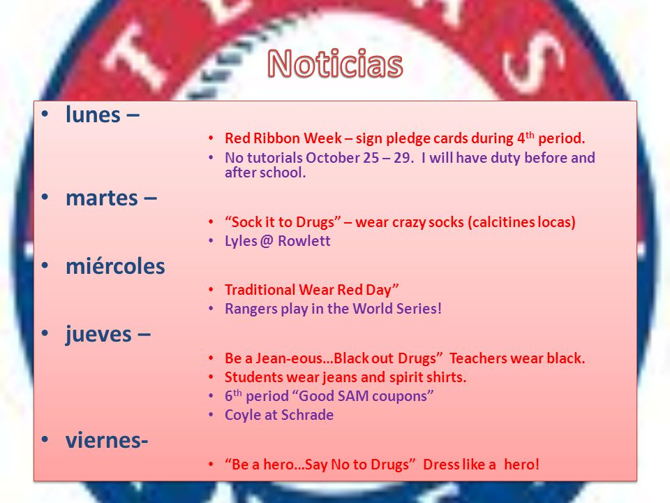lunes – Red Ribbon Week – sign pledge cards during 4 th period.