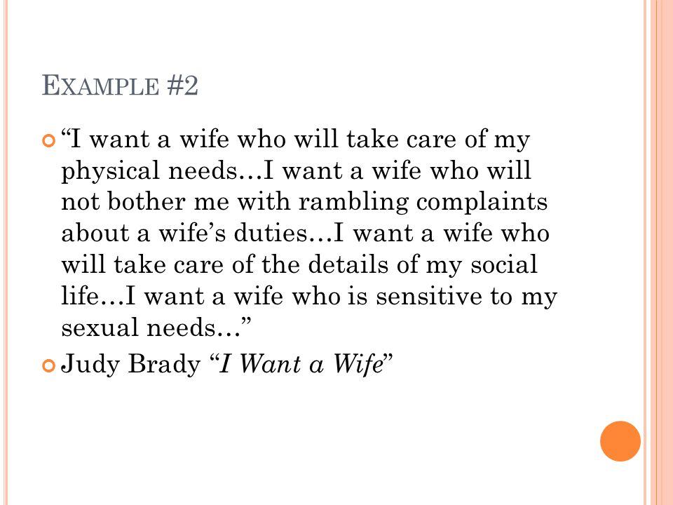 "E XAMPLE #2 ""I want a wife who will take care of my physical needs…I want a wife who will not bother me with rambling complaints about a wife's duties"