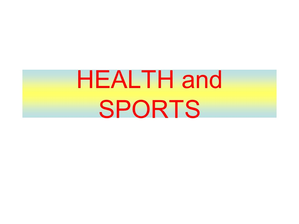 HEALTH and SPORTS