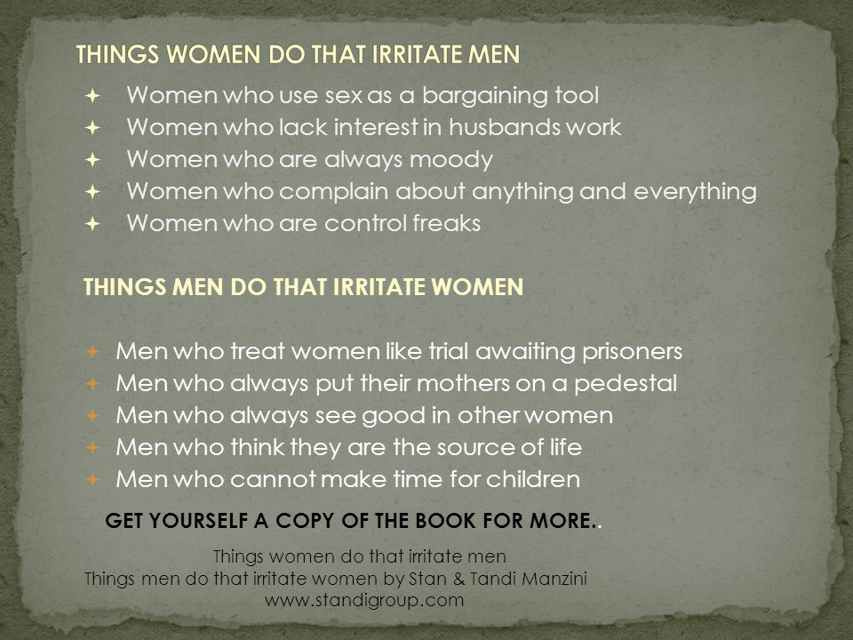  Women who use sex as a bargaining tool  Women who lack interest in husbands work  Women who are always moody  Women who complain about anything a