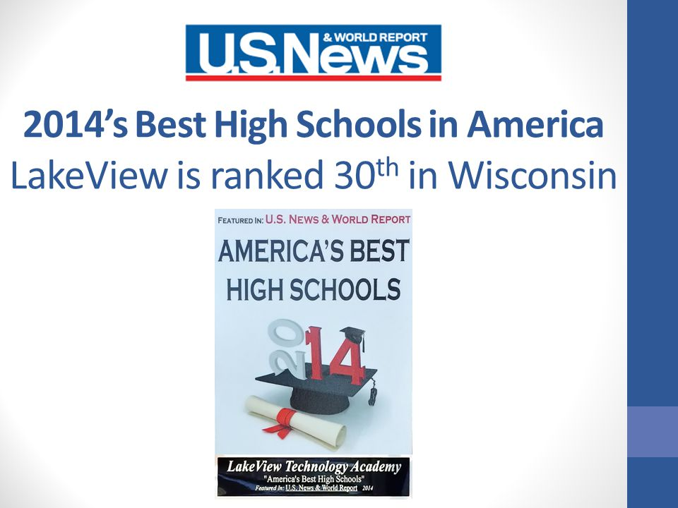 2014's Best High Schools in America LakeView is ranked 30 th in Wisconsin