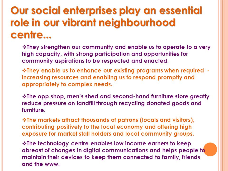 Our social enterprises play an essential role in our vibrant neighbourhood centre...