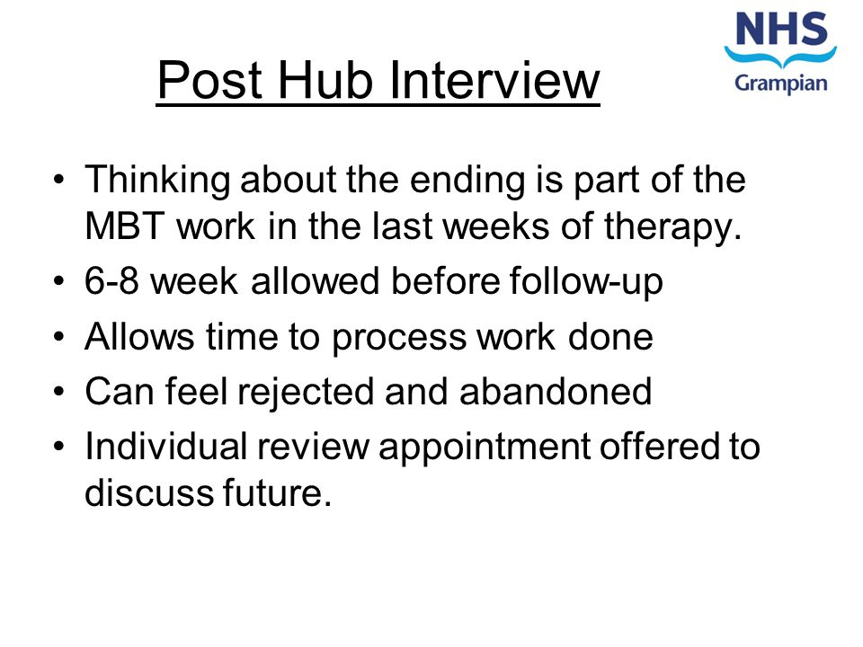 Post Hub Interview Thinking about the ending is part of the MBT work in the last weeks of therapy.