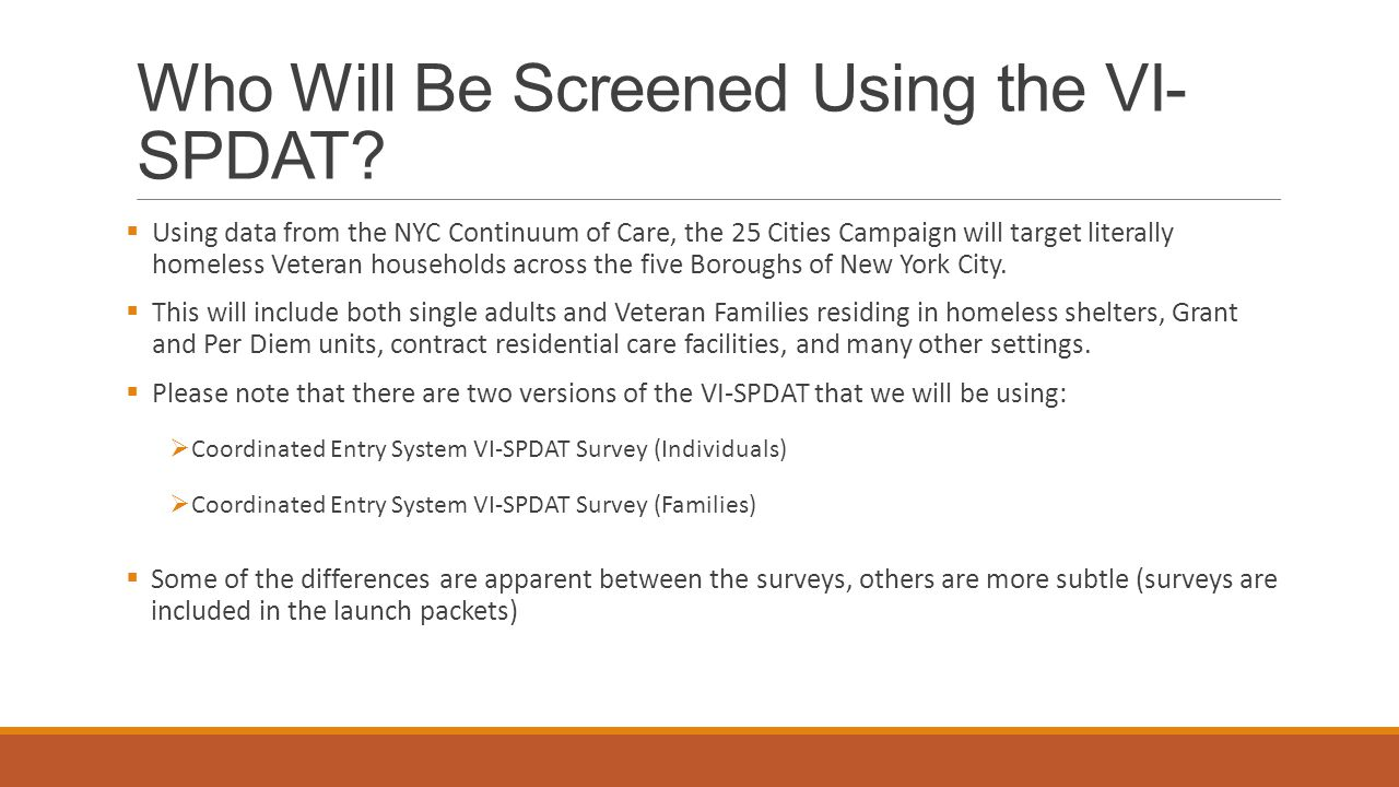 Who Will Be Screened Using the VI- SPDAT.