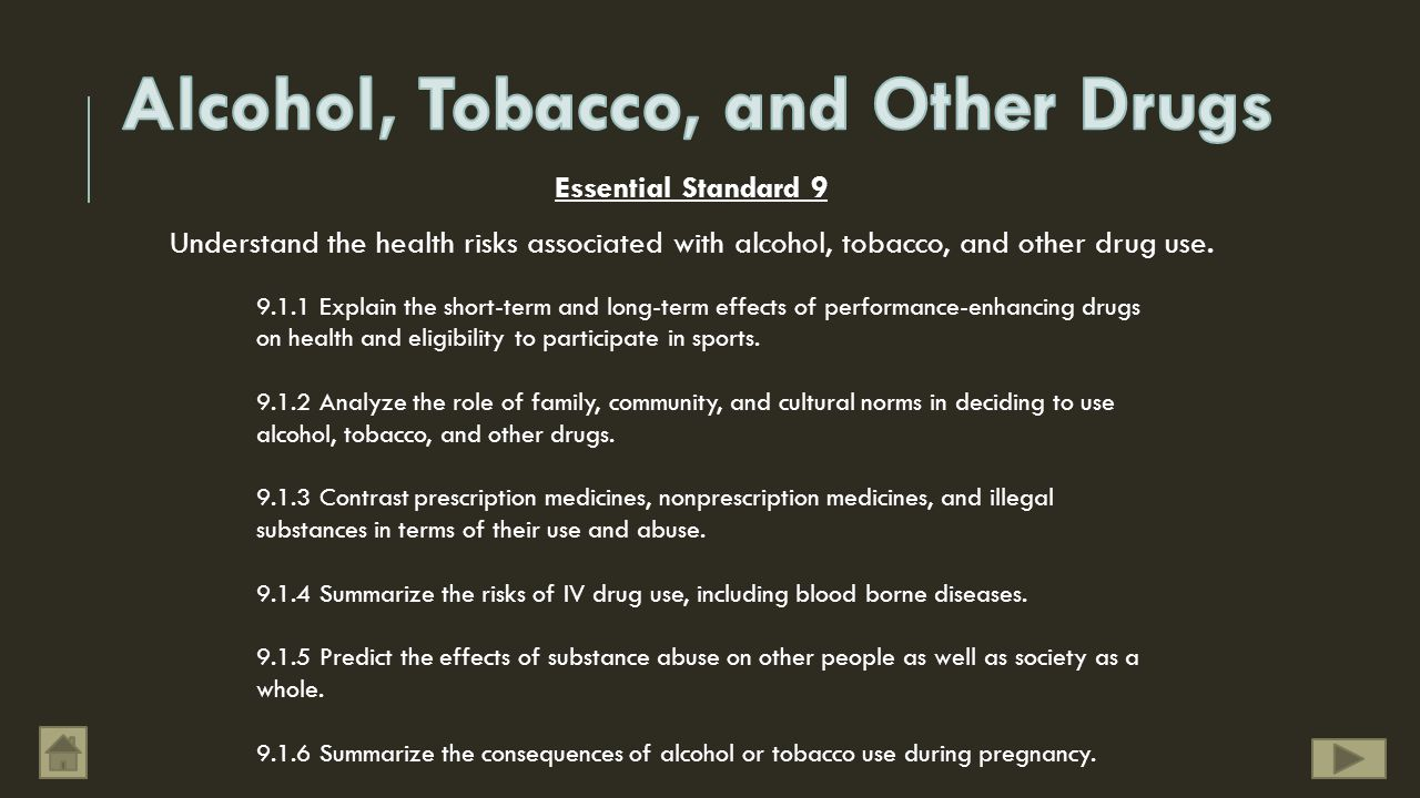 Essential Standard 9 Understand the health risks associated with alcohol, tobacco, and other drug use.