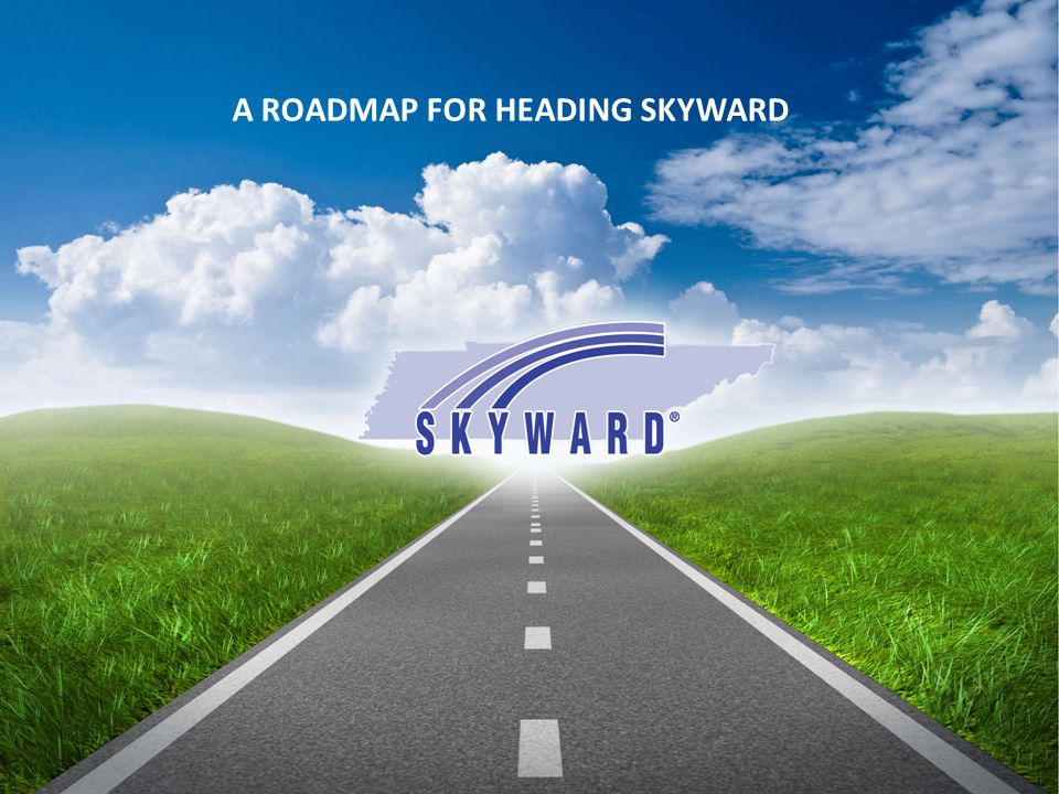 A ROADMAP FOR HEADING SKYWARD
