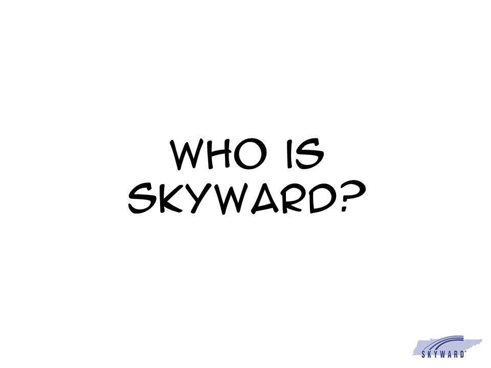 Who is Skyward?