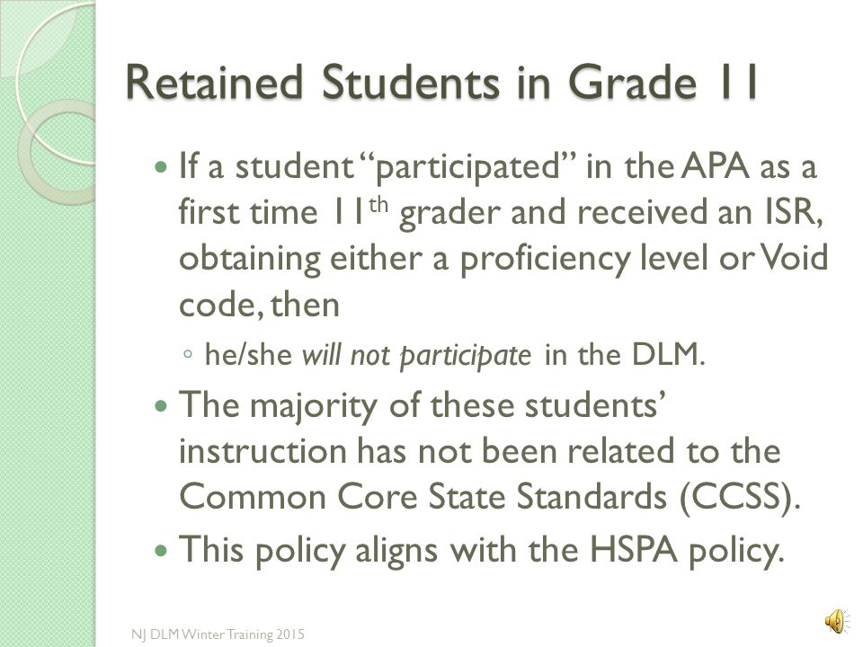 Students in Grades 9 or 10 The DLM is an alternate assessment to PARCC. PARCC has specific end-of-course assessments while DLM is an assessment based