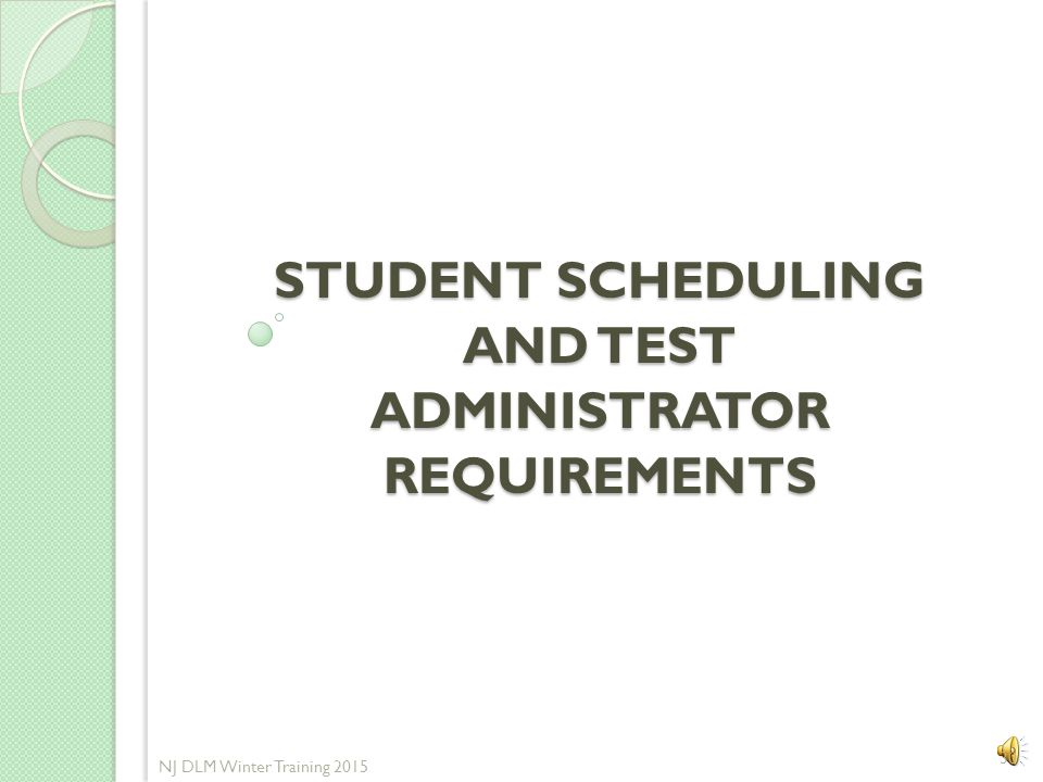 Student Mobility and Participation Any student who is enrolled in school during the test window must participate in the DLM. This includes students wh