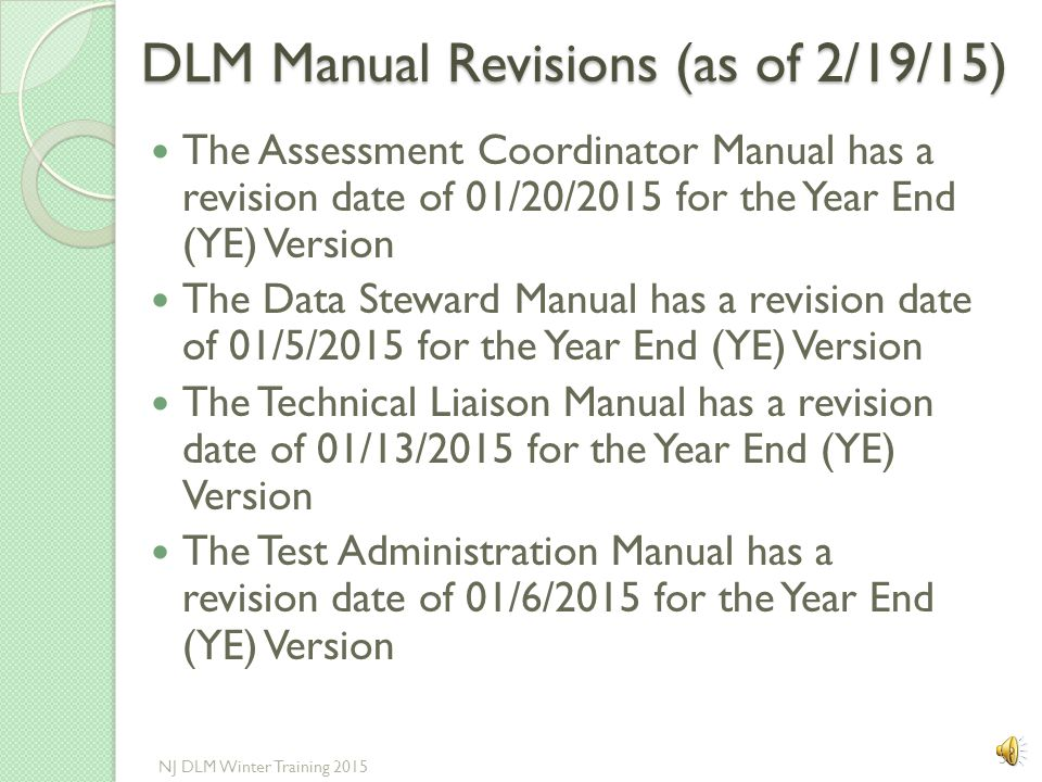 DLM Manual Revisions DLM manuals are often updated so check the website often. When a manual is updated, all screen shots, data dictionaries, and temp