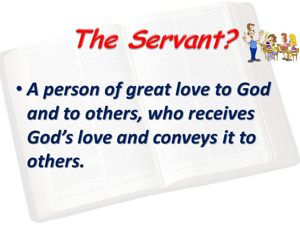 A person of great love to God and to others, who receives God's love and conveys it to others. A person of great love to God and to others, who receiv