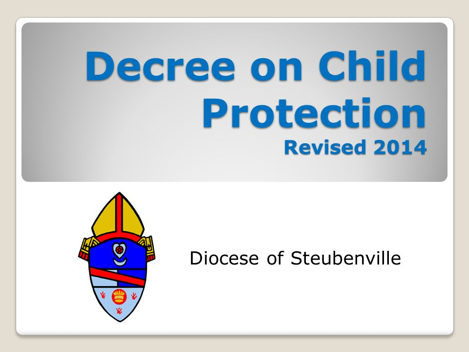 Decree on Child Protection Revised 2014 Diocese of Steubenville