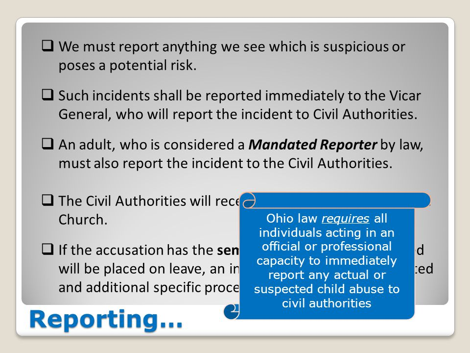 Reporting…  We must report anything we see which is suspicious or poses a potential risk.