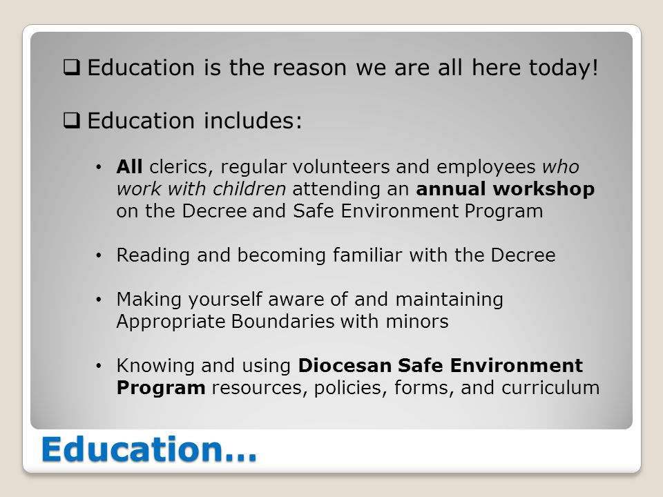 Education…  Education is the reason we are all here today.