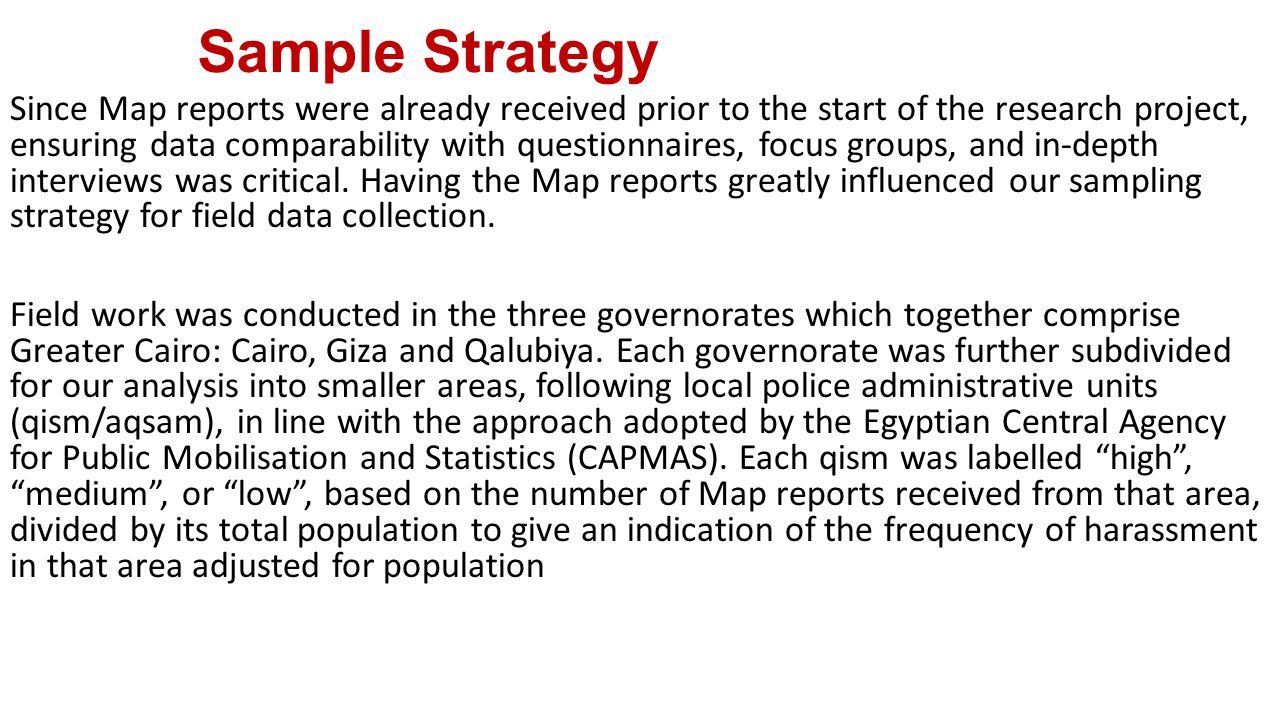 Sample Strategy Since Map reports were already received prior to the start of the research project, ensuring data comparability with questionnaires, focus groups, and in-depth interviews was critical.