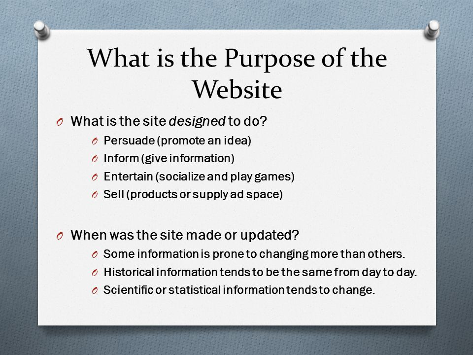What is the Purpose of the Website O What is the site designed to do? O Persuade (promote an idea) O Inform (give information) O Entertain (socialize
