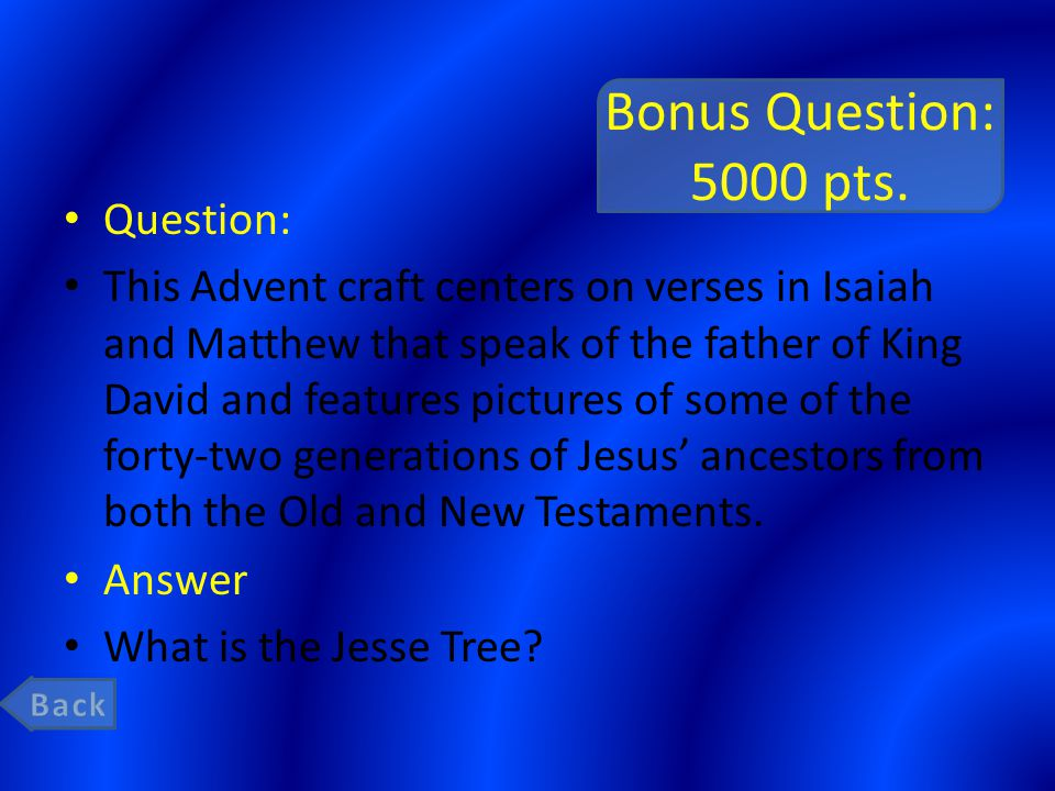 Bonus Question: 5000 pts. Question: This Advent craft centers on verses in Isaiah and Matthew that speak of the father of King David and features pict