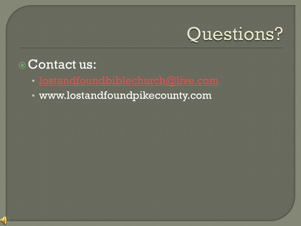  Contact us: lostandfoundbiblechurch@live.com www.lostandfoundpikecounty.com