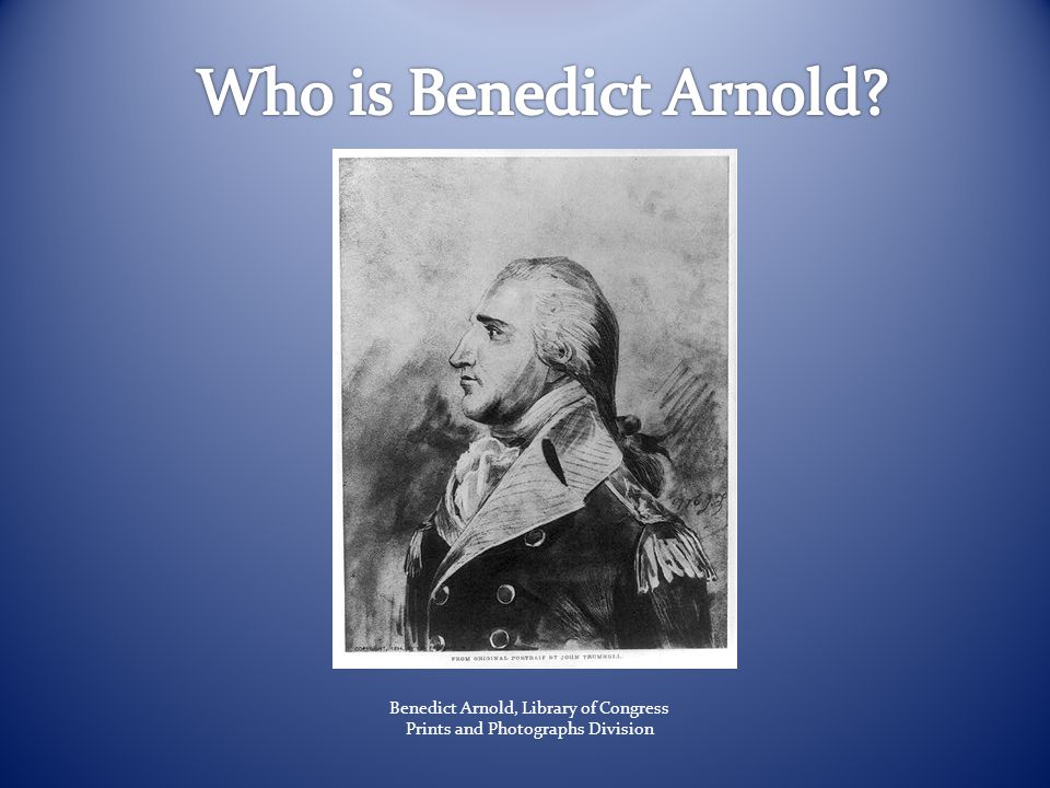 Benedict Arnold, Library of Congress Prints and Photographs Division
