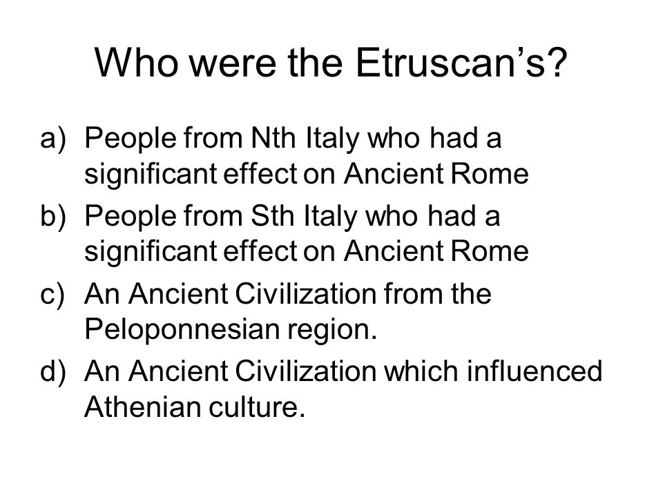 Who were the Etruscan's.
