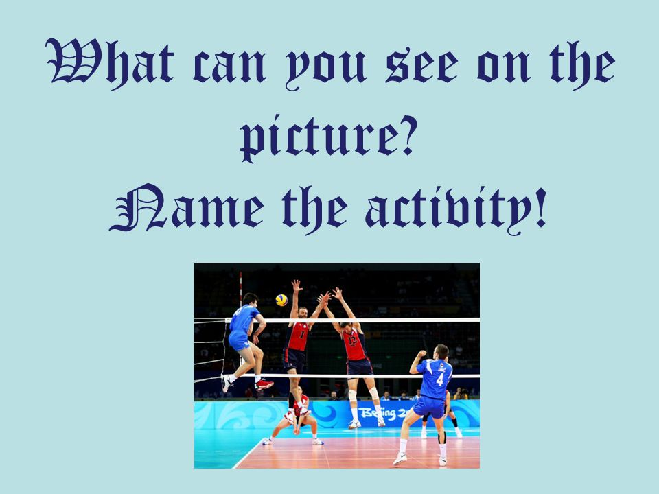 What can you see on the picture? Name the activity!