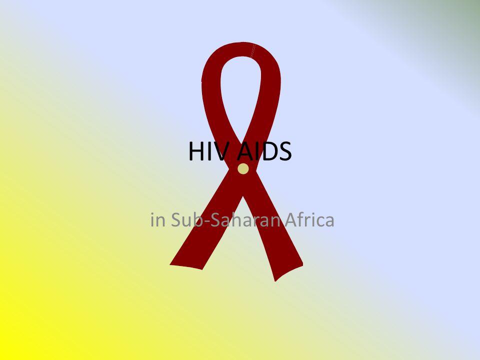 HIV AIDS in Sub-Saharan Africa
