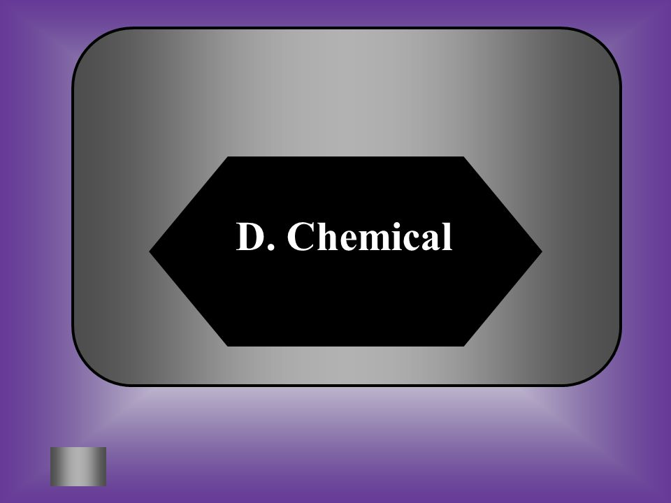A:B: Heat Light C:D: Kinetic Chemical When the mouse eats the corn in this food chain, what form of energy passes directly from the corn to the mouse?