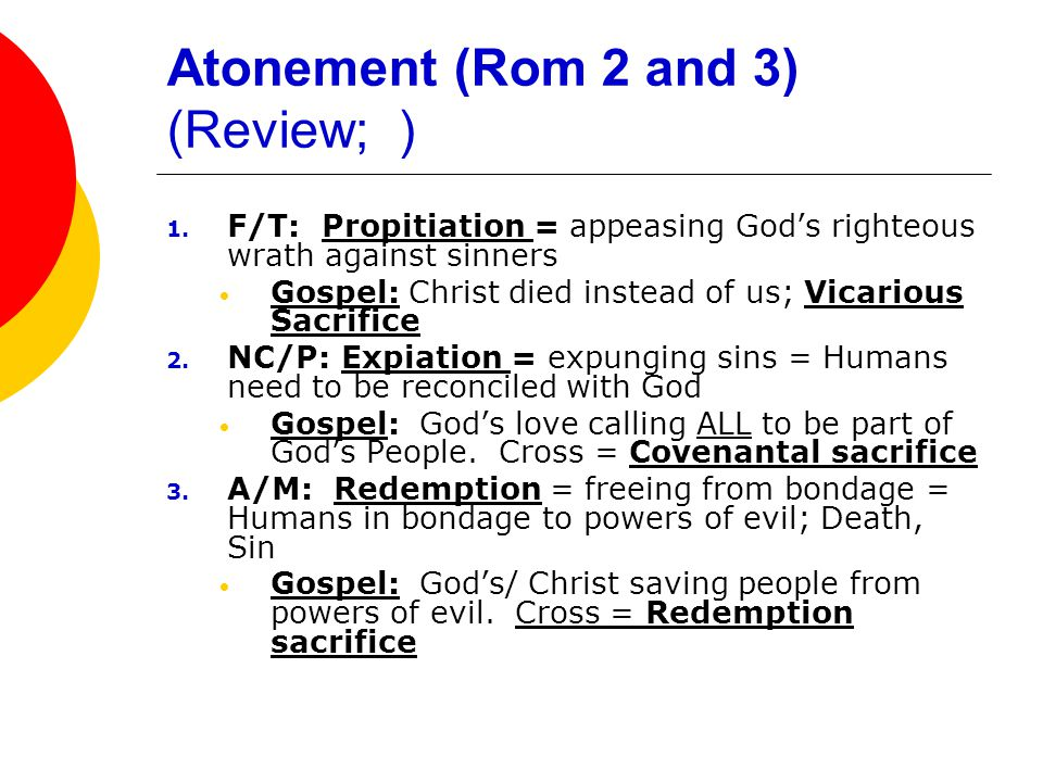Atonement (Rom 2 and 3) (Review; ) 1.
